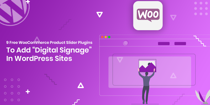 "9 Free WooCommerce Product Slider Plugins To Add ""Digital Signage"" In WordPress Sites"