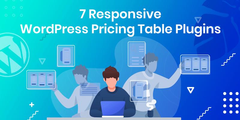 7 Responsive WordPress Pricing Table Plugins