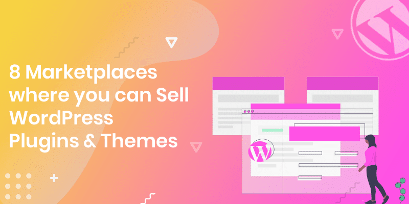 8 Marketplaces where you can Sell WordPress Plugins Themes