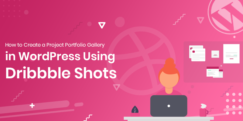 How to Create a Project Portfolio Gallery in WordPress Using Dribbble Shots