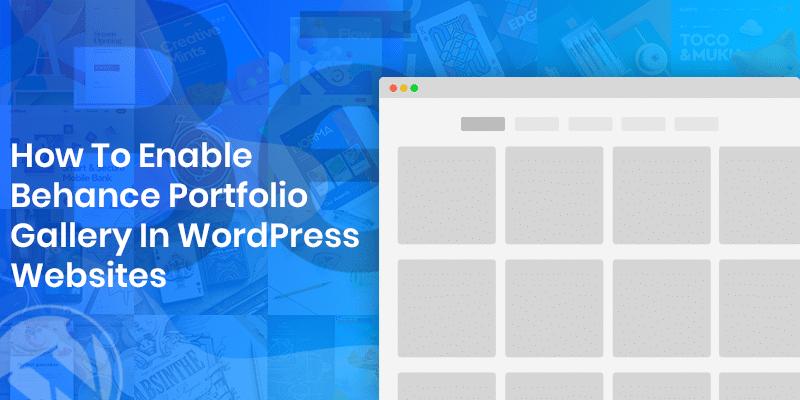 How To Enable Behance Portfolio Gallery In WordPress Websites