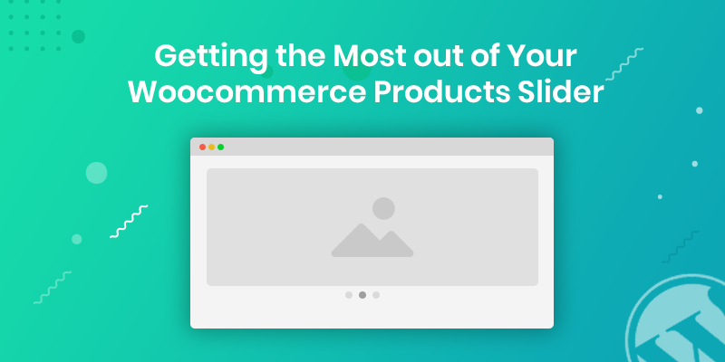 Getting the Most out of Your Woocommerce Products Slider